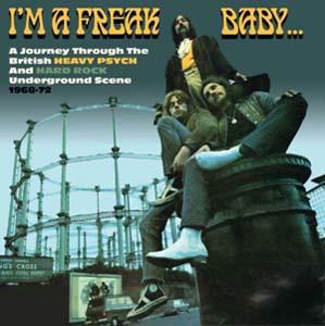 Foto von I'm A Freak Baby: A Journey Through The British Heavy Psych & Hard Rock 68-72