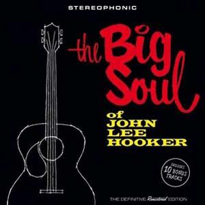 Foto von The Big Soul Of John Lee Hooker (rem.& exp.)