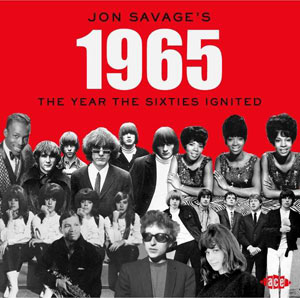 Cover von Jon Savage's 1965: The Year The Sixties Ignited