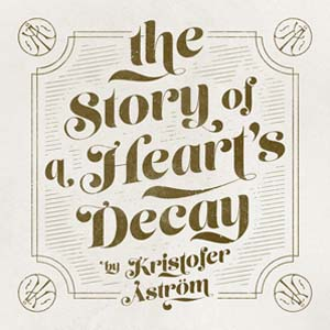 Cover von The Story Of A Heart's Decay