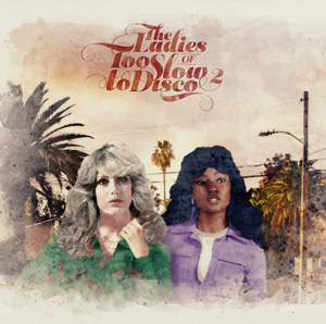 Foto von The Ladies Of Too Slow To Disco 2
