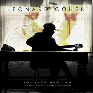 Cover von You Know Who I Am: Leonard Cohen Sings Leonard Cohen 1966-1968