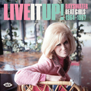 Cover von Live It Up! Bayswater Beat Girls 1964-1967
