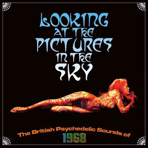 Cover von Looking At The Pictures In The Sky: The British Psychedelic Sounds Of 1968