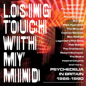 Cover von Losing Touch With My Mind: Psychedelia In Britain '86-'90