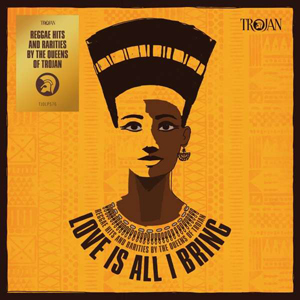 Foto von Love Is All I Bring: Reggae Hits And Rarities By The Queens Of Trojan