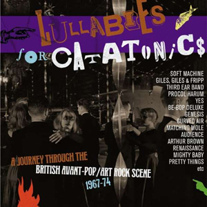 Cover von Lullabies For Catatonics: A Journey Through The British Avant-Pop/Art Rock Scene