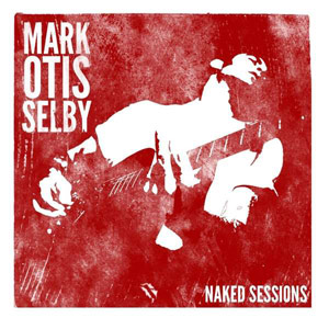 Foto von Mark Otis Selby: Naked Sessions