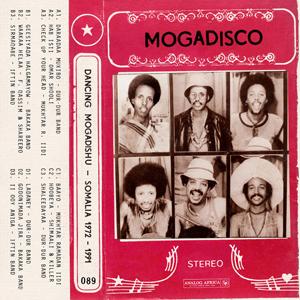 Cover von Mogadisco: Dancing Mogadishu (Somalia 1972-1991)