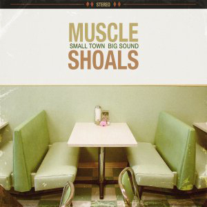 Cover von Muscle Shoals: Small Town, Big Sound