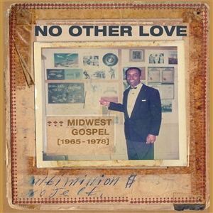 Cover von No Other Love: Midwest Gospel (1965-1978)
