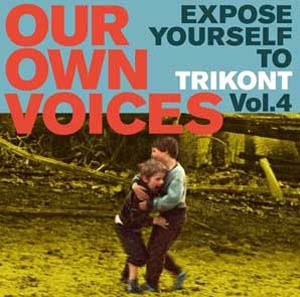Foto von Our Own Voices 4: Expose Yourself To Trikont