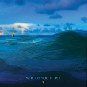 Foto von Who Do You Trust?