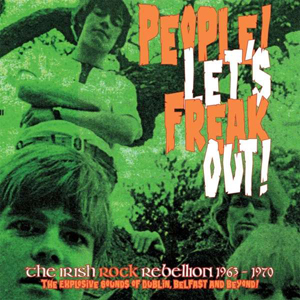 Foto von People! Let's Freak Out! - The Irish Rock Rebellion 1963-1970