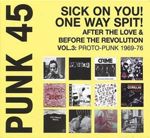 Foto von Punk 45: Sick On You! One Way Spit! - Proto-Punk 1970-1977