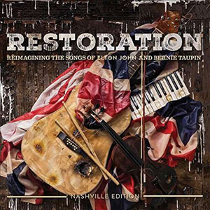 Cover von Restoration: Reimagining The Songs Of Elton John & Bernie Taupin/Nashville Editi