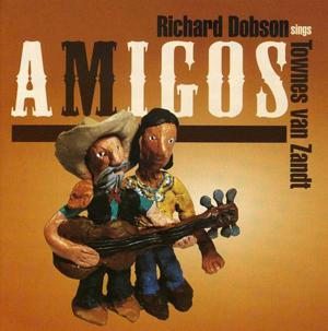 Foto von Amigos: Richard Dobson Sings Townes Van Zandt