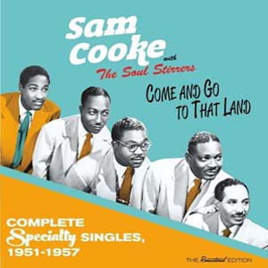 Cover von Come And Go To That Land: Complete Speciality Singles 1951-1957