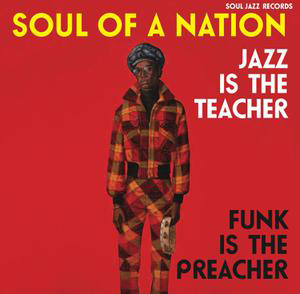 Foto von Soul Of A Nation 2: Jazz Is The Teacher, Funk Is The Preacher
