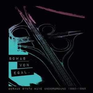 Foto von Sowas Von Egal: German Synth Wave Underground 1980-1985