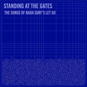 Cover von Standing At The Gates: The Songs Of Nada Surf's Let Go