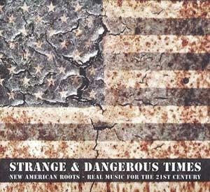 Foto von Strange & Dangerous Times: New American Roots