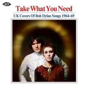 Foto von Take What You Need: UK Covers Of Bob Dylan Songs 1964-1969