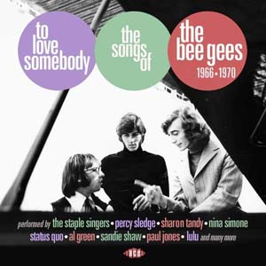 Foto von To Love Somebody - The Songs Of The Bee Gees 1966-1970