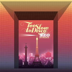 Cover von Too Slow To Disco: NEO En France