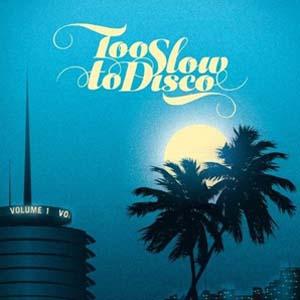 Foto von Too Slow To Disco