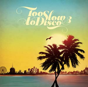 Cover von Too Slow To Disco Vol. 3 (ltd. col. vinyl)