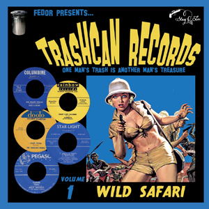 Cover von Trashcan Records Vol. 1: Wild Safari