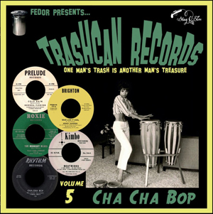 Cover von Trashcan Records Vol. 5: Cha Cha Bop