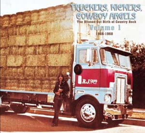 Foto von Truckers, Kickers, Cowboy Angels: The Blissed-Out Birth Of Country Rock 1: 1966-