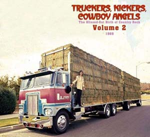Foto von Truckers, Kickers, Cowboy Angels: The Blissed-Out Birth Of Country Rock 2: 1969