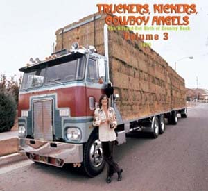Foto von Truckers, Kickers, Cowboy Angels: The Blissed-Out Birth Of Country Rock 3: 1970