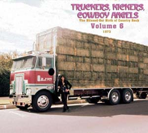 Foto von Truckers, Kickers, Cowboy Angels: The Blissed-Out Birth Of Country Rock  6: 1973