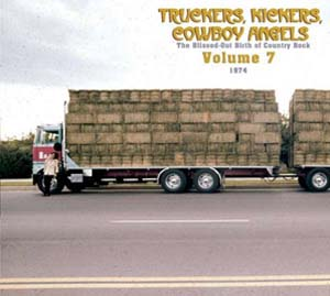 Cover von Truckers, Kickers, Cowboy Angels: The Blissed-Out Birth Of Country Rock 7: 1974-