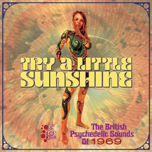 Foto von Try A Little Sunshine: The British Psychedelic Sounds Of 1969