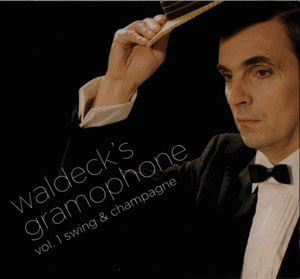 Cover von Waldeck's Gramophone Vol. 1: Swing & Champagne
