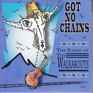 Cover von Got No Chains - Songs Of The Walkabouts