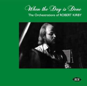Cover von When The Day Is Done: The Orchestrations Of Robert Kirby