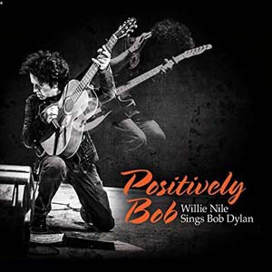 Cover von Positively Bob: Willie Nile Sings Bob Dylan