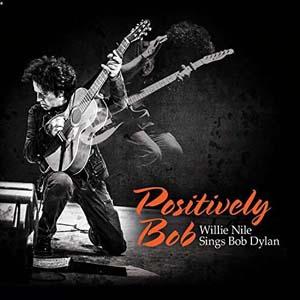 Foto von Positively Bob: Willie Nile Sings Bob Dylan