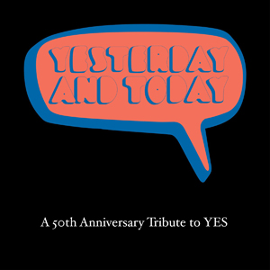 Foto von Yesterday And Today: A 50th Anniversary Tribute To Yes