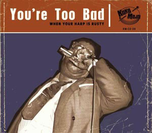 Cover von You're Too Bad (When Your Harp Is Rusty)