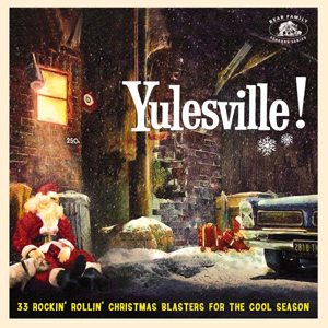 Foto von Yulesville! - 33 Rockin' Rollin' Christmas Blasters For The Cool Season